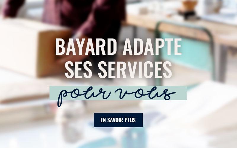 COVID-19 : Bayard adapte ses services pour vous